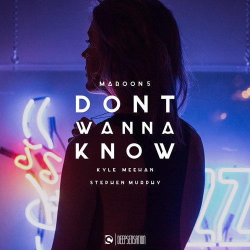 Download Maroon 5 – Don't Wanna Know (Stephen Murphy & Kyle Meehan Remix) by Deep Sensation Mp3 Download MP3