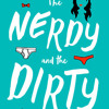 The Nerdy and the Dirty by B. T. Gottfred, read by Kirby Heyborne, Julia Whelan, B. T. Gottfred