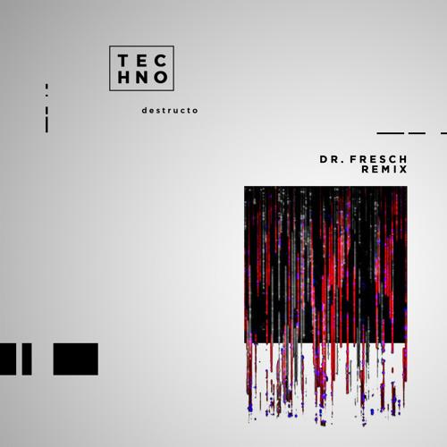 Destructo - Techno (Dr. Fresch Remix)
