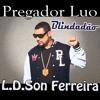 Pregador Luo - Blindadão (L.D.Son Ferreira Gospel Remix)