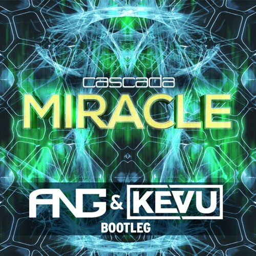 Cascada - Miracle (ANG & KEVU 2K16 Bootleg)