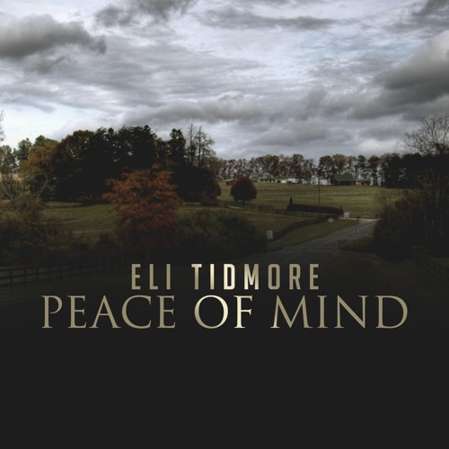 Eli Tidmore - Peace Of Mind