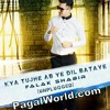 Kya Tujhe Ab (Sad Version) - PagalWorld.com