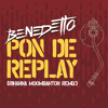 Benedetto - Pon De Replay (Rihanna Moombahton Remix)