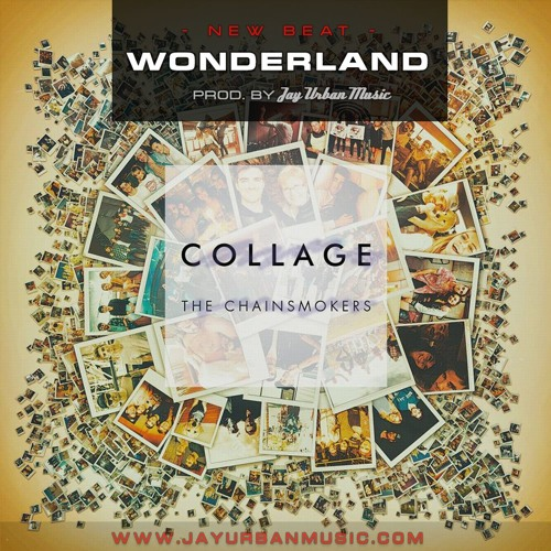 Download Wonderland (The Chainsmokers 'Collage' Style Type Beat)(Prod By JayUrbanMusic) by JayUrbanMusic.com Mp3 Download MP3