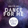 Dance For Me - Eugy x Mr Eazi (House Party Remix)