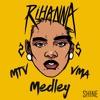 Rihanna - MTV VMA Medley 2016 (DJ SHINE EDIT) **DOWNLOAD FULL VERSION**