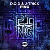 D.O.D & J-Trick - PING [Radio Edit]