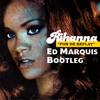 Rihanna - Pon De Replay (Ed Marquis Bootleg)