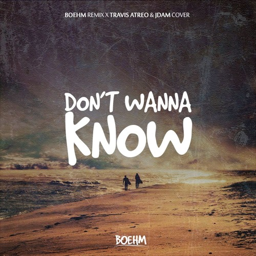 Download Maroon 5 - Don't Wanna Know (Boehm Remix X Travis Atreo & JDAM Cover) by Boehm Mp3 Download MP3