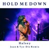 Halsey Hold Me Down Juan And Tye Die Remix Mp3