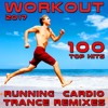 Workout 2017 100 Top Hits Running Cardio Trance Remixes