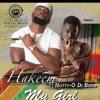 2 Hakeem Ft Nutty O  - My Girl  (Produced ByDjTamukaKenakoMuzik)