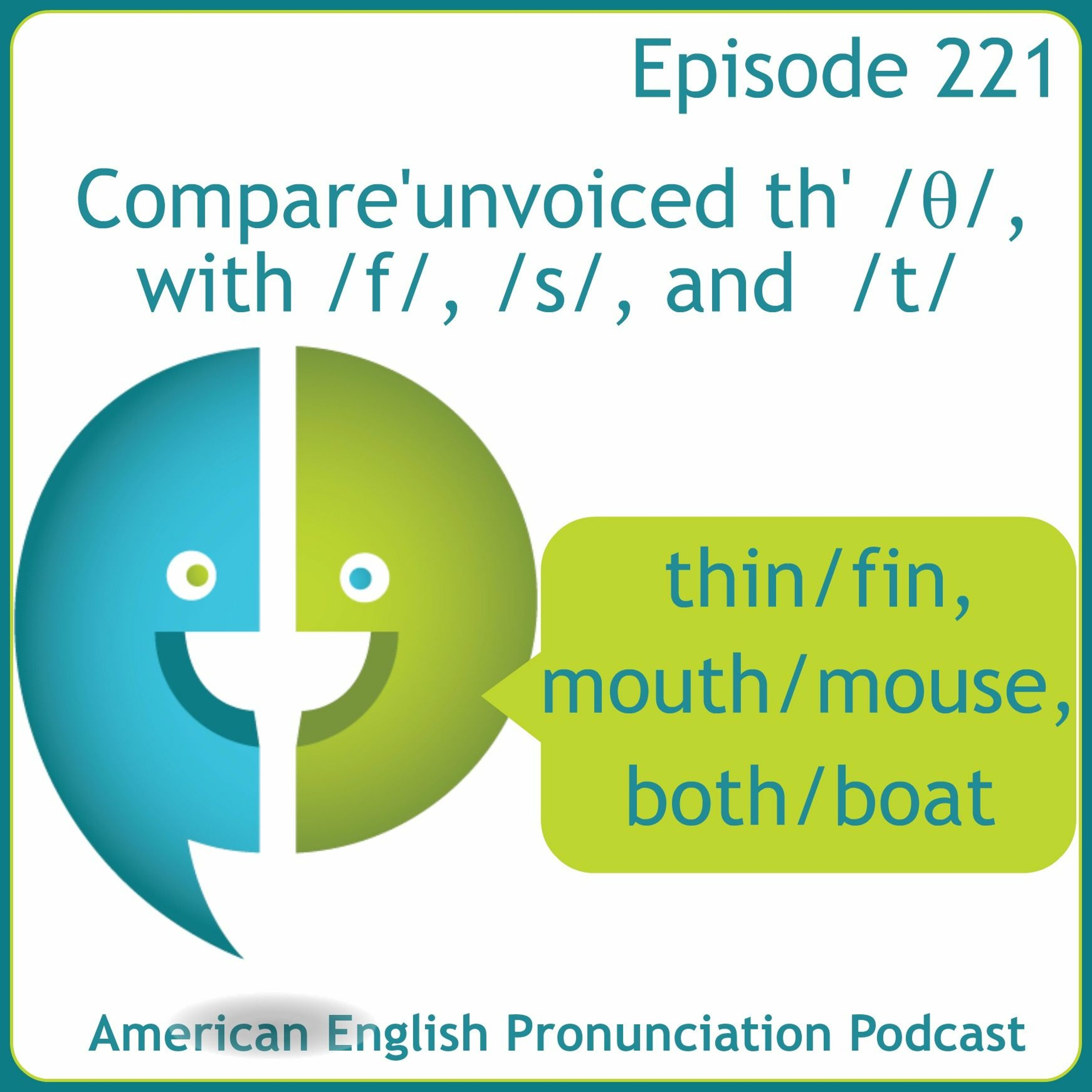 221: Compare 'unvoiced th' to /f/, /s/, and /t/
