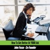 How To Get Better At YOUR Job | John Fosco