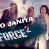O Janiya Force 2 Mp3 Song Download | Neha Kakkar(Dj Sanjay)