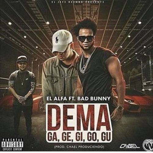 Download Bad Bunny ❌ El Alfa - Dema Ga Ge Gi Go Gu by Algarete Music ✅ Mp3 Download MP3