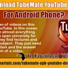 How To Download TubeMate YouTube Downloader For Android Phone?.mp3