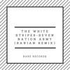 The White Stripes Seven Nation Army Ravian Remix Mp3