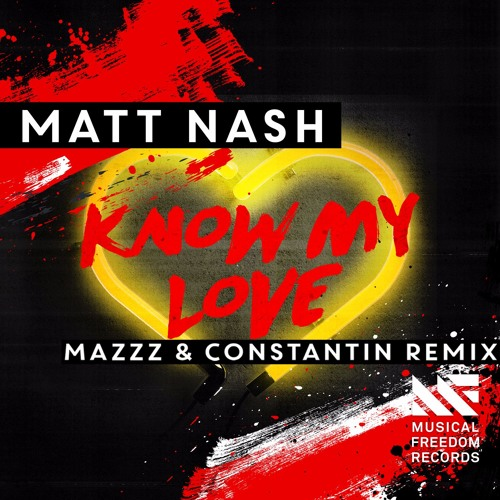 Matt Nash - Know My Love (MazZz, Constantin Remix)