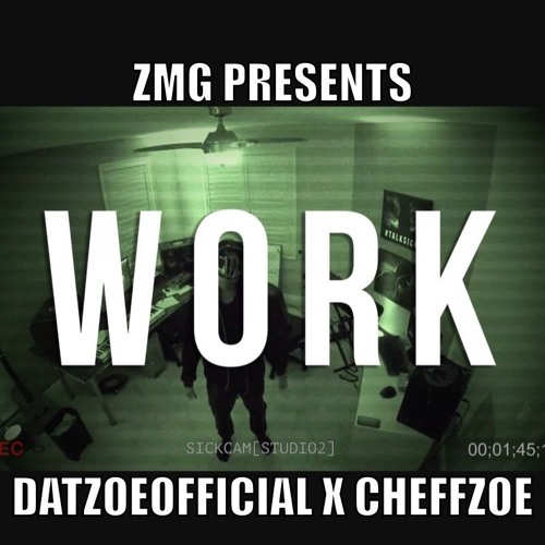 Download @DatZoeOfficial x @CheffZoe - WORK by TH3 PLUG RADIO Mp3 Download MP3