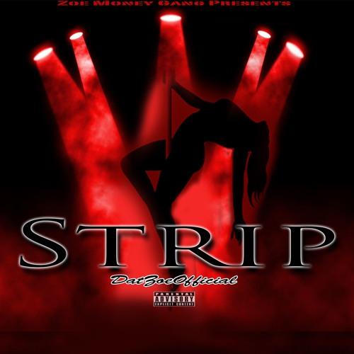 Download @DatZoeOfficial - Strip by TH3 PLUG RADIO Mp3 Download MP3