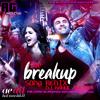 The Breakup Song - Ae Dil Hai Mushkil Remix By Dj Rahul Gautam.mp3