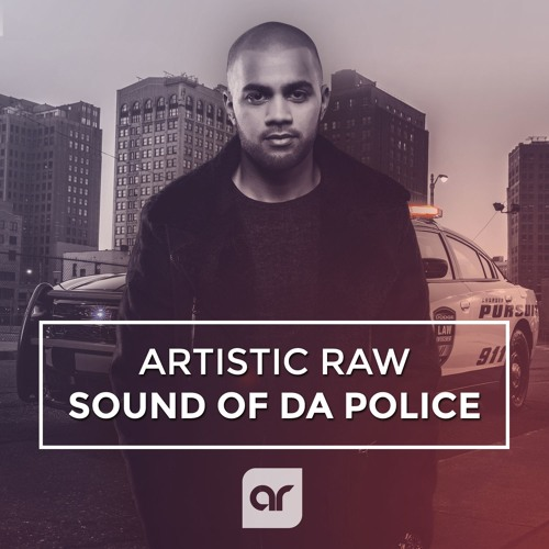 Artistic Raw - Sound Of Da Police