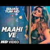 Mahi Ve Orignal Full Neha Kakar Wajah Tum Ho Mp3