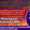 Como Baixar TubeMate YouTube Downloader Pro Apk?