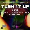 Turn It Up STM Ft. NBA TONE & B RICH & SANTANA BLU