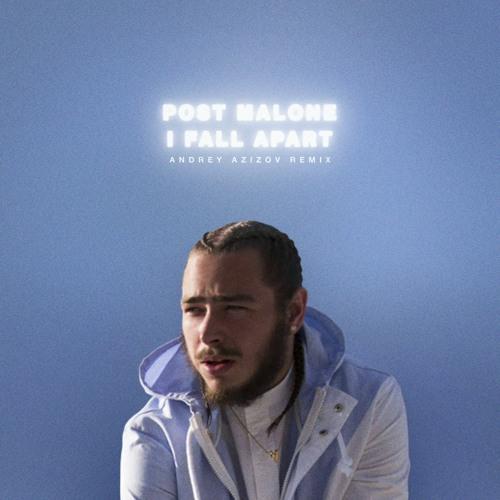 Post Malone I Fall Apart Guitar: I Fall Apart (Dreymix) By Andrey Azizova : EDM