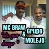 Grupo MOLEJO feat. MC BRAW -
