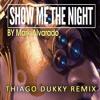 Mark Alvarado - Show Me The Night (Thiago Dukky Remix) [FREE DOWNLOAD]