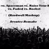Crank Vs. Spaceman Vs. Raise Your Hands Vs. Faded Vs. Rocket (Hardwell Mashup) (Aventec Remake)