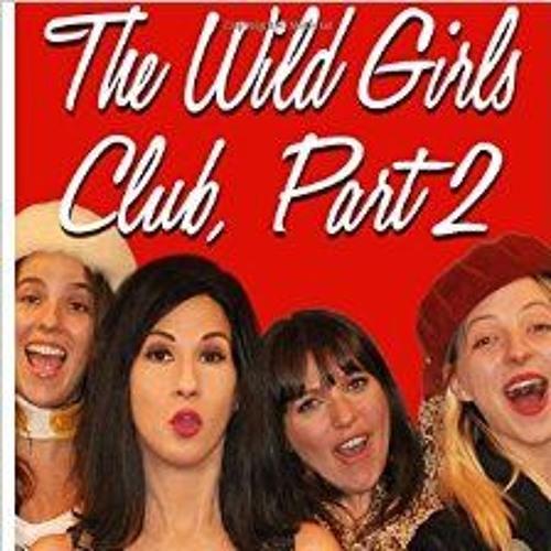 The Week In Sex - S2E12 Wild Girls Club 1 and 2 Author Anka Radakovich
