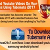 How To Download YouTube Videos On Your Android Devices Using TubeMate 2017.mp3