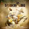 DASMESH GURU - A TRIBUTE FROM HARBHAJAN MANN
