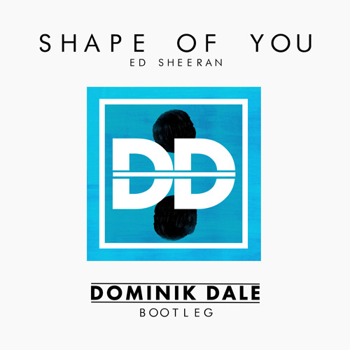 Download Ed Sheeran - Shape of You (Dominik Dale Bootleg) by Dominik Dale Mp3 Download MP3