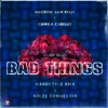 Bad Things (Noize Connexion Hardstyle RMX)*Exclusive Preview*