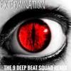 PACMAN* - Extermination (The 9 Deep Beat Squad Remix)