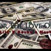 Foe The Love Of Money (Prod. By JPlatinum)