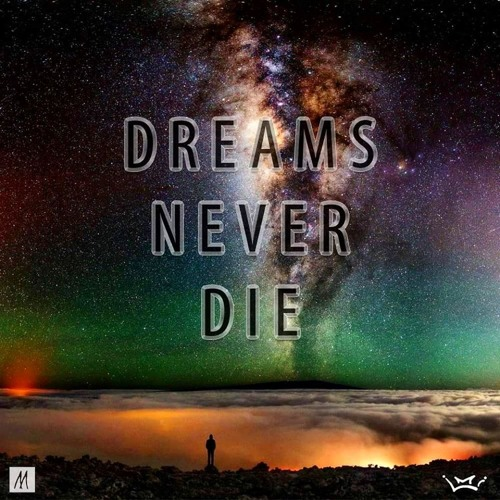 dreams never die Dreams never die by raj nandy dreams never die dreams never die it is always destined for rebirth in the human mind nurtured by the human heart shaped and caressed by our hopes and page.