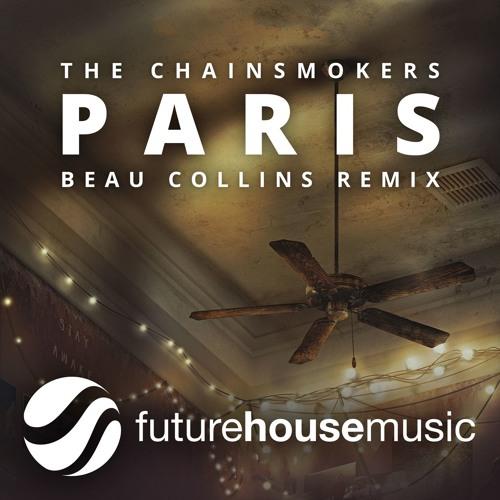 The Chainsmokers - Paris (Beau Collins Remix)