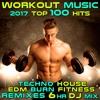 Workout Music 2017 Top 100 Hits Techno House EDM Burn Fitness Remixes 2HR DJ Mix
