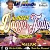 DJ MILTON PRESENTS LADIES DAGGA -TRAIN MIXTAPE