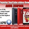 Download Popular YouTube video Downloader on Asus ZenFone .mp3