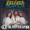 Staying Alive (Blasterjaxx Bootleg)/!\ Blasterjaxx Bootleg Pack /!\[1/4] [FREE DOWNLOAD]