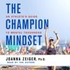 The Champion Mindset by Joanna Zeiger, audiobook excerpt
