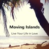 Live Your Life in Love  - Moving Islands (feat. Nienke Lohuis)